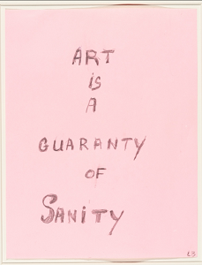Louise Bourgeois, Art Is a Guaranty of Sanity, 2000, New York, Museum of Modern Art